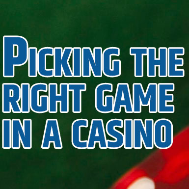 picking a casino game